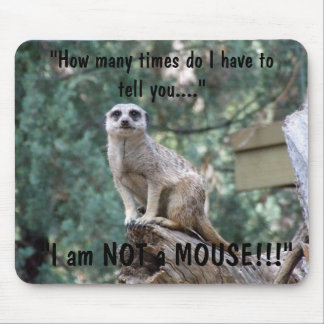 """""""I am not a mouse"""" Mouse Mat"""