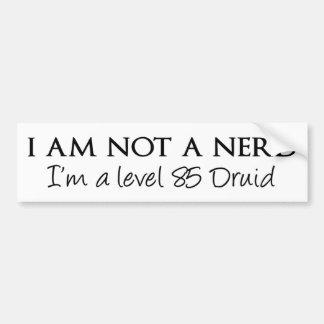 I am not a nerd I m a level 85 Druid Bumper Stickers
