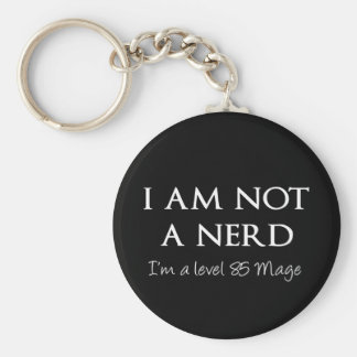 I am not a nerd I m a level 85 Mage Keychains