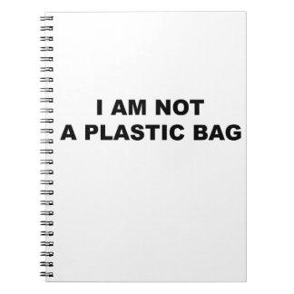 I Am Not A Plastic Bag Notebook