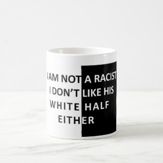 I Am Not A Racist Coffee Mug