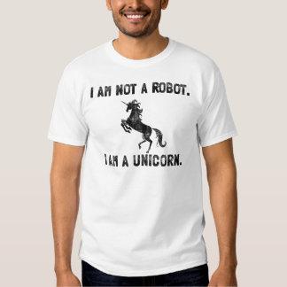 I am not a Robot. I am a Unicorn. Tshirt
