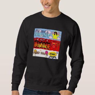 i am not a saint or sinner sweatshirt