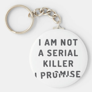 I am not a serial killer, I promise Key Ring