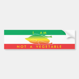 I am not a vegetable bumper stickers
