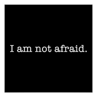 I Am Not Afraid Inspirational Bravery Quote Poster