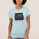 I Am Not Afraid - Joan of Arc Shirt
