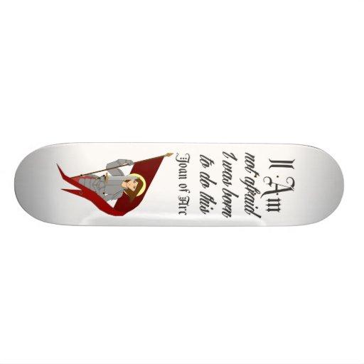 I Am Not Afraid - Joan of Arc Skateboard Deck