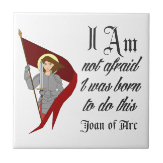 I Am Not Afraid - Joan of Arc Small Square Tile