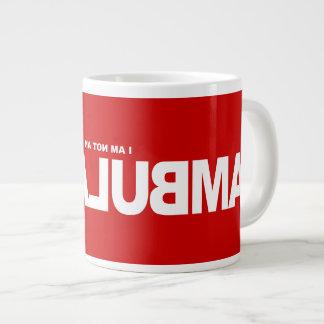 I am not an Ambulance Giant Coffee Mug