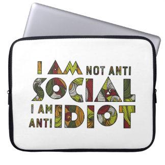 I am not anti social i am anti idiot Laptop Sleeve