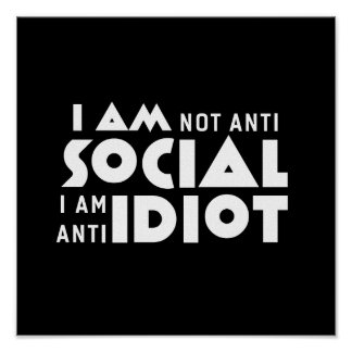 I am not anti social Inspirational Poster