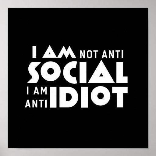 I am not anti social Inspirational Poster
