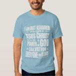 I am NOT Ashamed of the gospel of Jesus Christ, Shirt