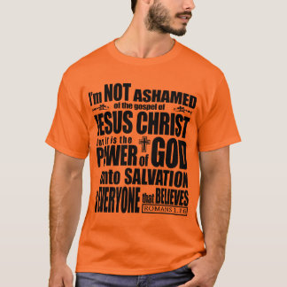 I am not ashamed of the gospel T-Shirt