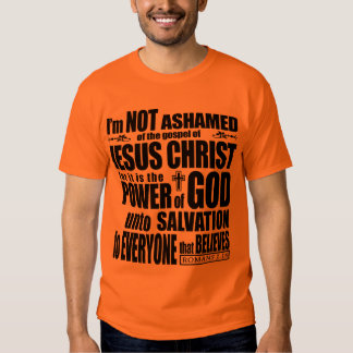 I am not ashamed of the gospel tee shirts