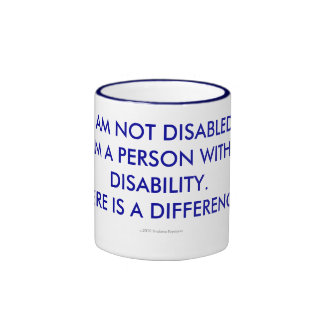 I AM NOT DISABLED I AM A PERSON WITH A DISABILITY MUGS