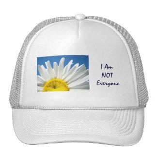 I Am NOT Everyone hats slogans Whtie Daisy