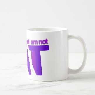 I am not fat! coffee mugs