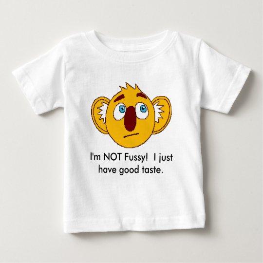 I am NOT fussy! baby tee