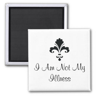 I Am Not My Illness Square Magnet