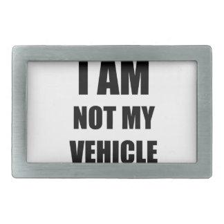 I am not my vehicle rectangular belt buckle