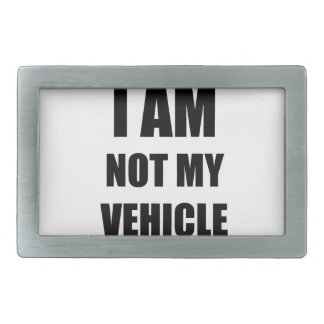 I am not my vehicle rectangular belt buckles