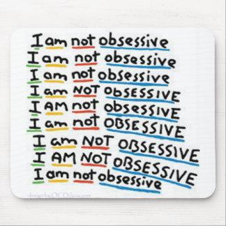 I am not Obsessive Mouse Mat