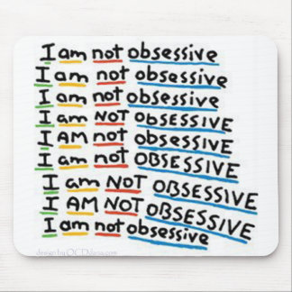 I am not Obsessive Mouse Pad