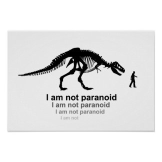 I am not paranoid poster