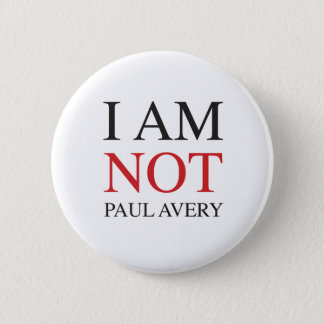 I am not Paul Avery 6 Cm Round Badge