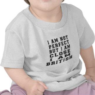 I Am Not Perfect But I Am Close I Am British Shirts