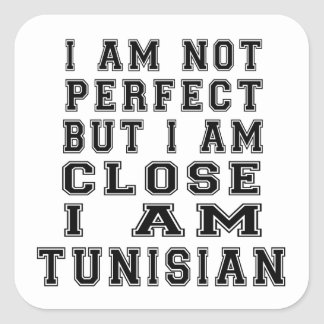 I Am Not Perfect But I Am Close I Am Tunisian Square Stickers