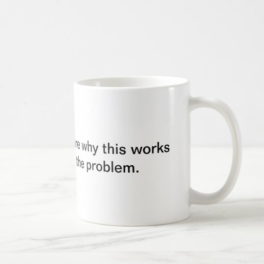 I am not sure why this works mug
