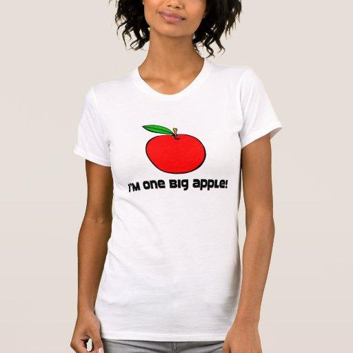 I Am One Big Apple T Shirts