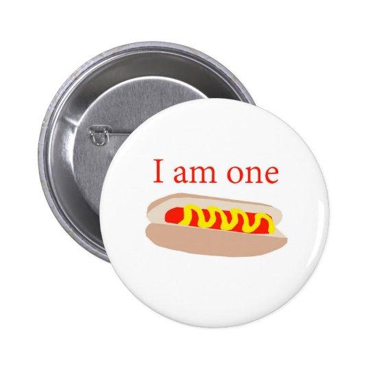 I am one Hot Dog 6 Cm Round