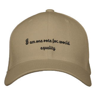 I am one vot for world equality embroidered baseball caps