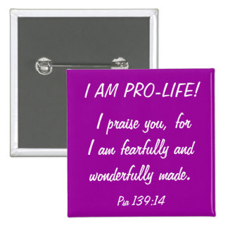 I am Pro Life! 15 Cm Square Badge