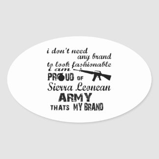 I am proud of Sierra Leonean army Oval Sticker