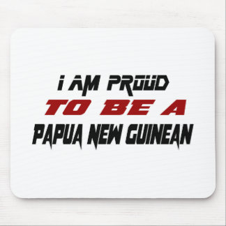I am proud to be a Papua New Guinean Mouse Pad