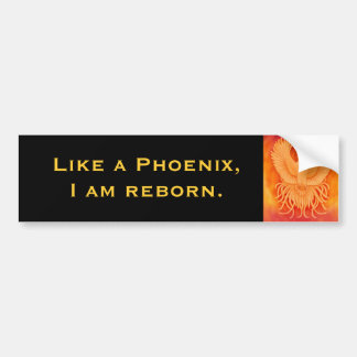 I am Reborn Phoenix Bumper Sticker