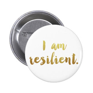 I Am Resilient 6 Cm Round Badge