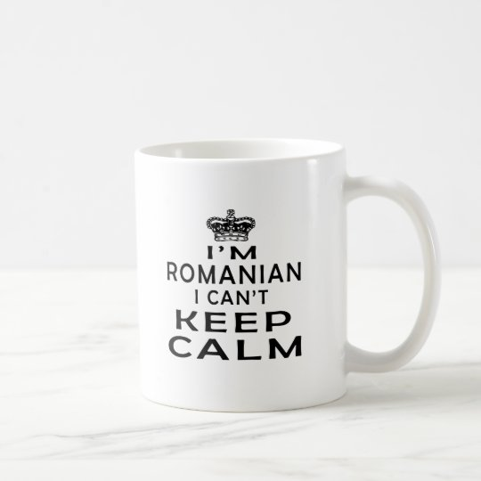 I am Romanian I can't keep calm Coffee