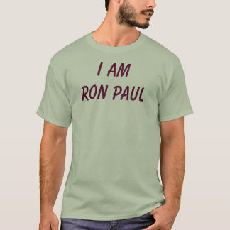 I am Ron Paul T-Shirt
