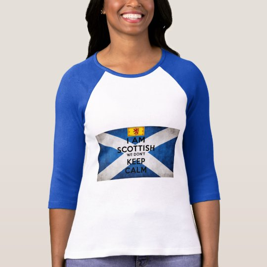 I Am Scottish We Don't Keep Calm T-Shirt