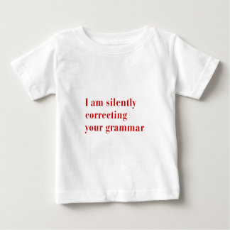 I am silently correcting your grammar-bod-red baby T-Shirt
