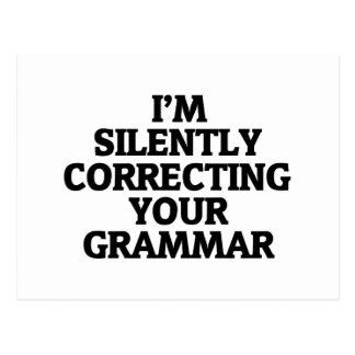 i am silently correcting your grammar postcard