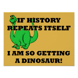 I Am So Getting A Dinosaur Funny Poster Sign