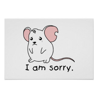 I am Sorry Crying Weeping White Mouse Mug Pillow Poster