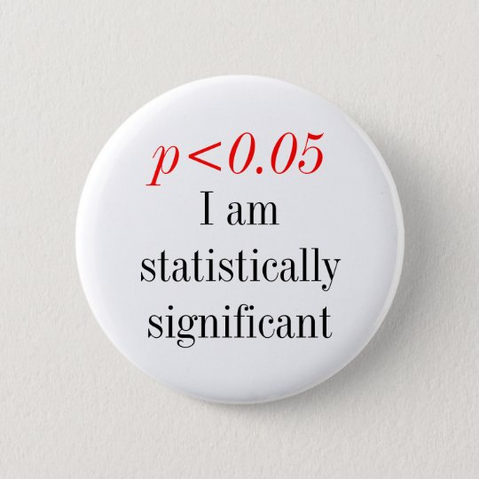 I am statistically significanat 6 cm round badge